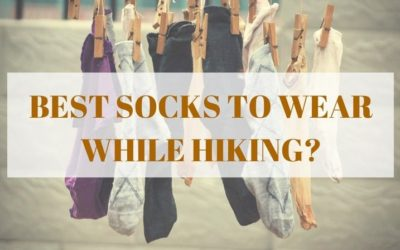What are the best hiking socks to wear while hiking [2019 Edition]