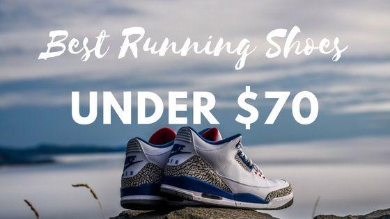 Best Running Shoes Under 70