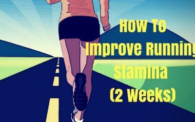 How To Improve Running Stamina In Under 2 Weeks?