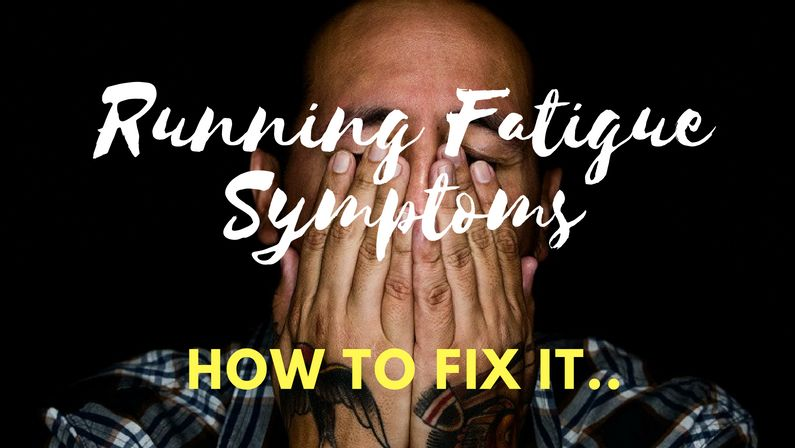 Running Fatigue Symptoms