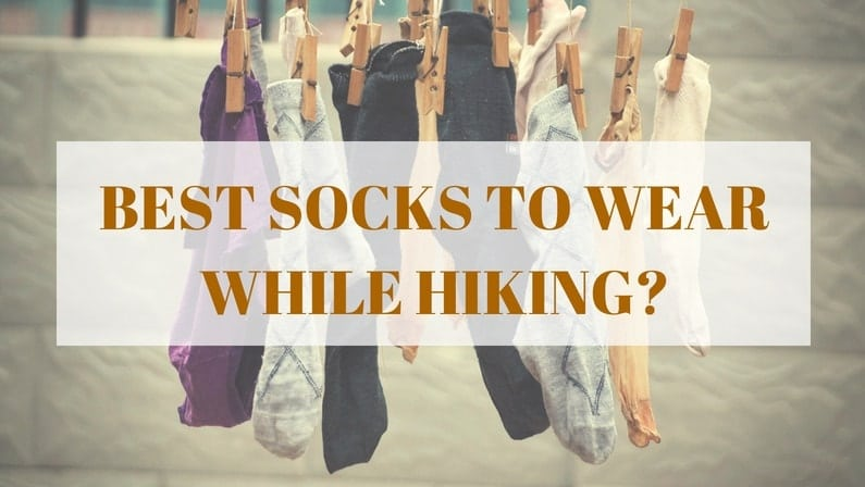 What Are The Best Socks To Wear While Hiking