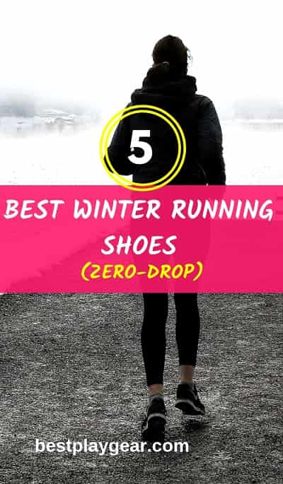 4145923f00e Best Zero Drop Winter Running Shoes in 2019 | Best Play Gear