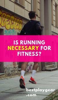 Is Running Necessary For Fitness_pinterest-min