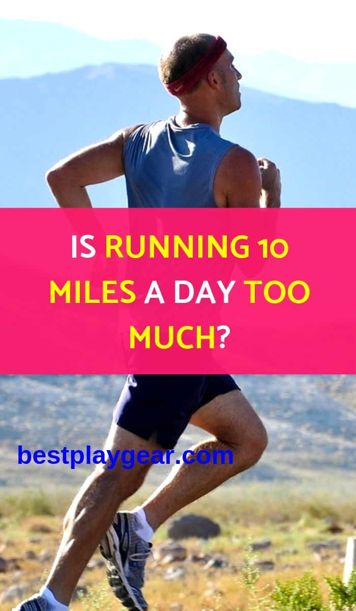 Is running 10 miles a day too much_pinterest