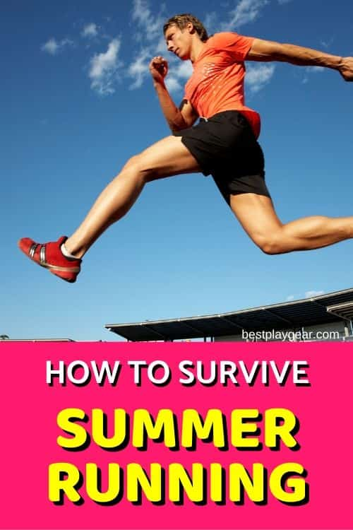 Summer running has a definite impact on your running. It will impact everything from how you run and what you wear and your performance. Here is an exact guide of what summer running can do to you and how to survive it.