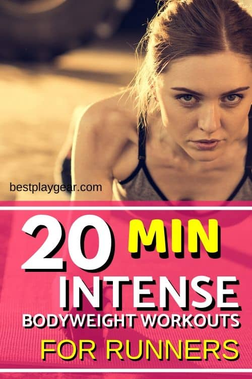 Bodyweight workouts for runners is an excellent way to tone up and strengthen your joints. This 20 min intense workout plan will help you to become a better runner.