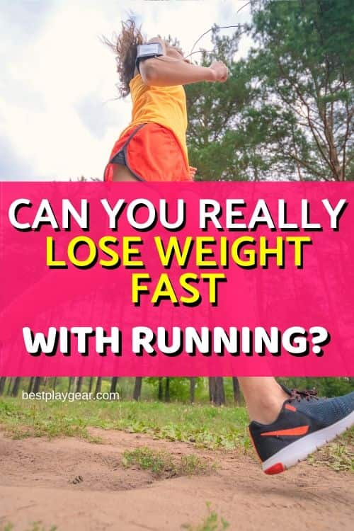 Can you lose weight fast with running?