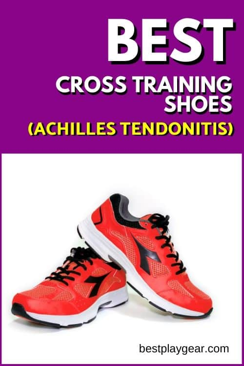 Best cross training shoes for Achilles Tendonitis reviewed. These training shoes can be used if you are dealing with Achilles pain and want to heal. Also, they can be used by both men and women.
