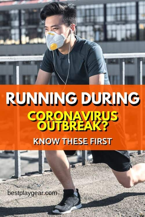 Running during Coronavirus. Is it safe? What precautions should you take? Should you run at all during this COVID-19 outbreak?