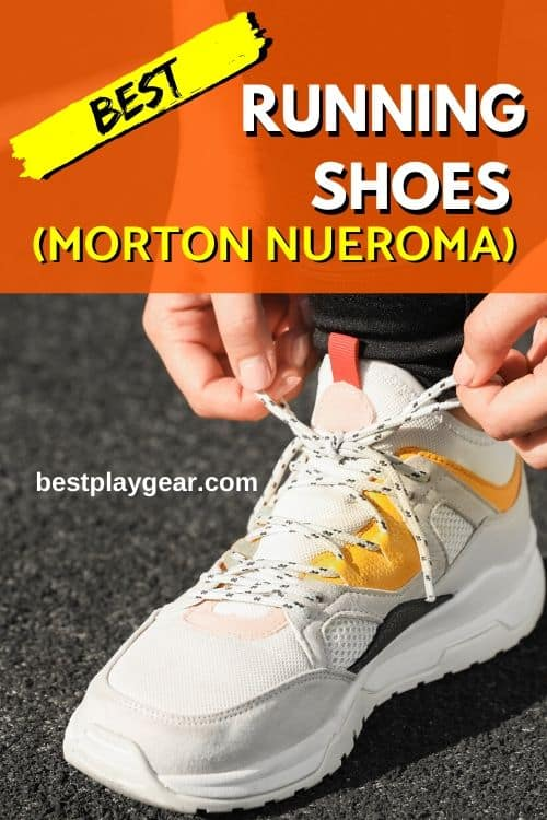 Best running shoes for Mortons Neuroma. If you have been suffering from Mortons neuroma and want to get some pain relief, then these running shoes can help you out. You can even think of running again as your mortons neuroma pain will be in check.