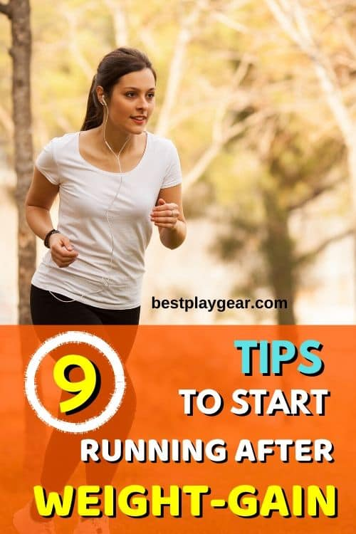 Gained weight and want to get back to running? If you want to get back into running after weight gain then here are some running tips that should surely work. So get back your running performance and lose weight in the process.