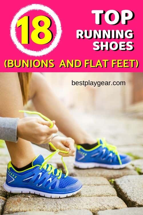 Running shoes for bunions and flat feet may make your running far more easier and painless. Here are the best running shoes that will help you to run with your feet condition.