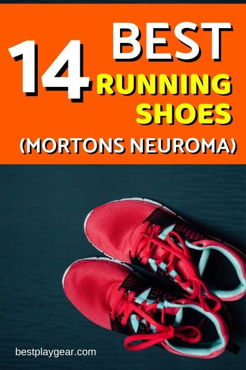 Having difficulty running with Morton's Neuroma? Here are the best running shoes for morton's neuroma. These running shoes will help you to run with ease and with much less discomfort. Start enjoying your running again even if you have mortons neuroma.