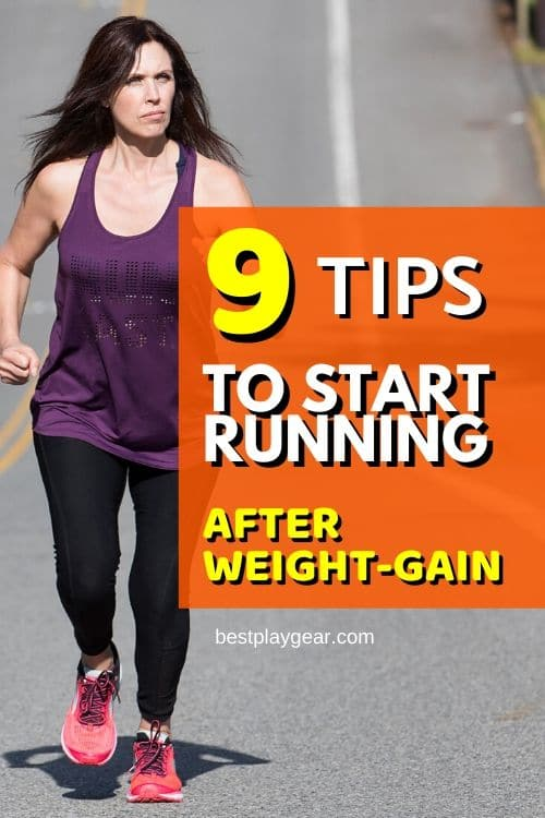 How to start running after weight gain? If you want to get back to running after gaining weight, here is are some running tips that will help you to get back into running shape fast even if you are running after a long break.