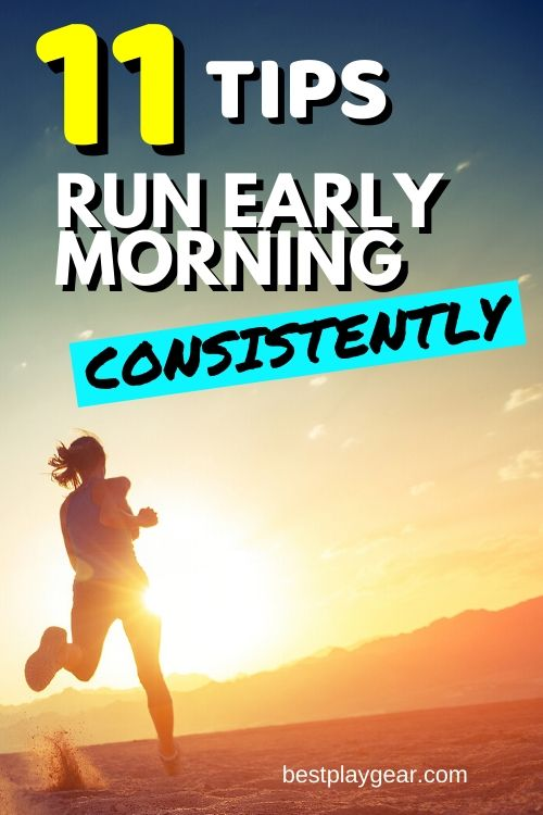 How to run early morning consistently? Here are some definite running tips to form the early morning running habit. If you are someone who cannot maintain running early in the morning habit these tips will definitely help your out.