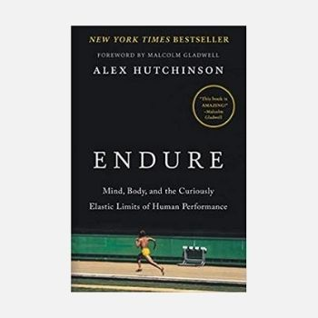 Endure Mind Body and the Curiously Elastic Limits of Human Performance