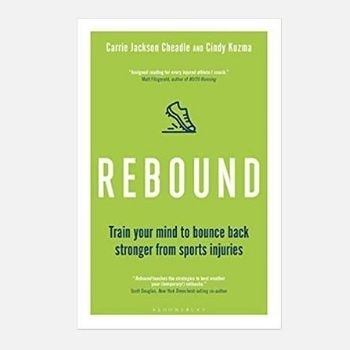 Rebound Train Your Mind to Bounce Back Stronger from Sports Injuries