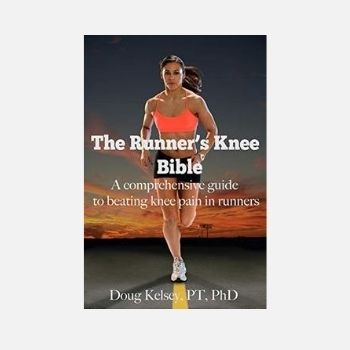The Runner's Knee Bible A Comprehensive Guide to Beating Knee Pain in Runners