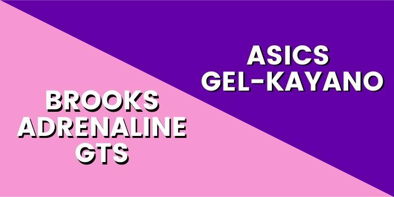 Brooks Adrenaline GTS Vs Asics Gel-Kayano Header Image-min