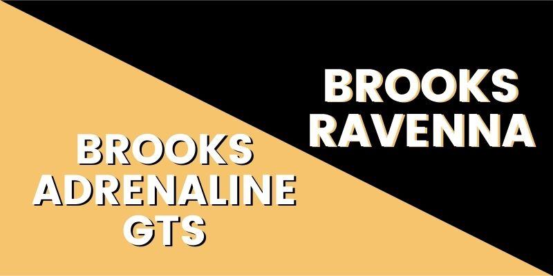 Brooks Adrenaline GTS Vs Brooks Ravenna-min