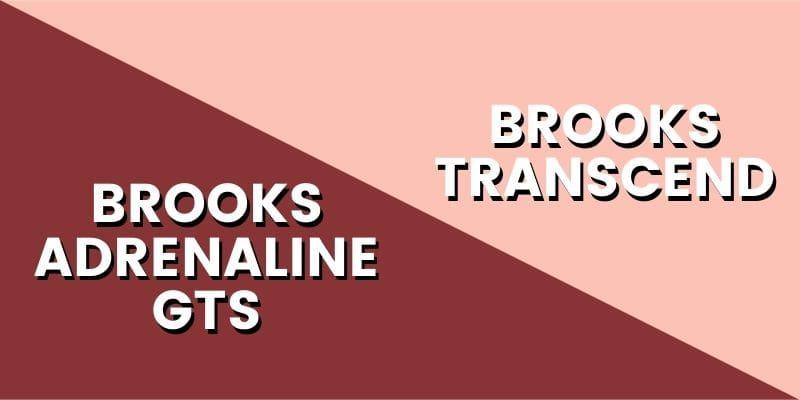 Brooks Adrenaline GTS Vs Transcend Header Image-min