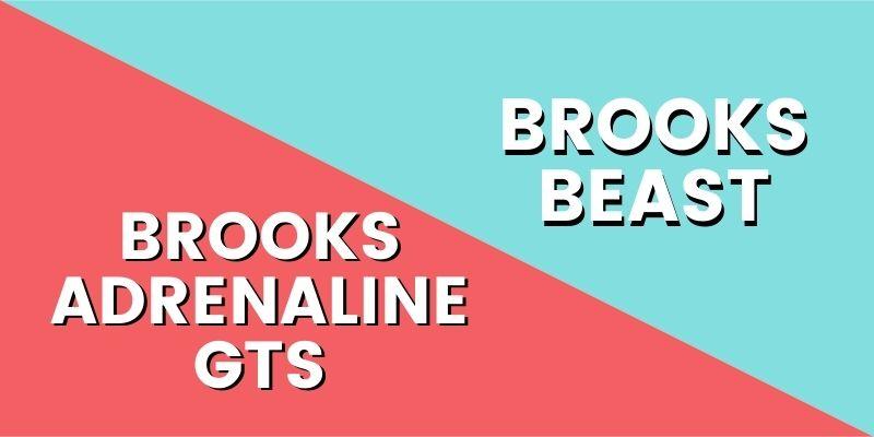 Brooks Adrenaline Vs Beast-min
