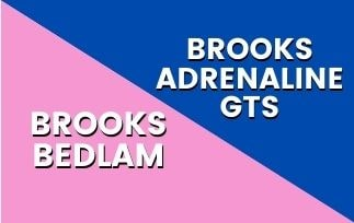 Brooks Bedlam vs Adrenaline : Which Brooks Is Best For You? [2021]