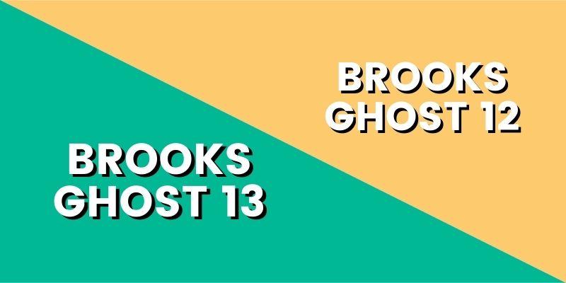 Brooks Ghost 12 Vs Brooks Ghost 13 HI-min