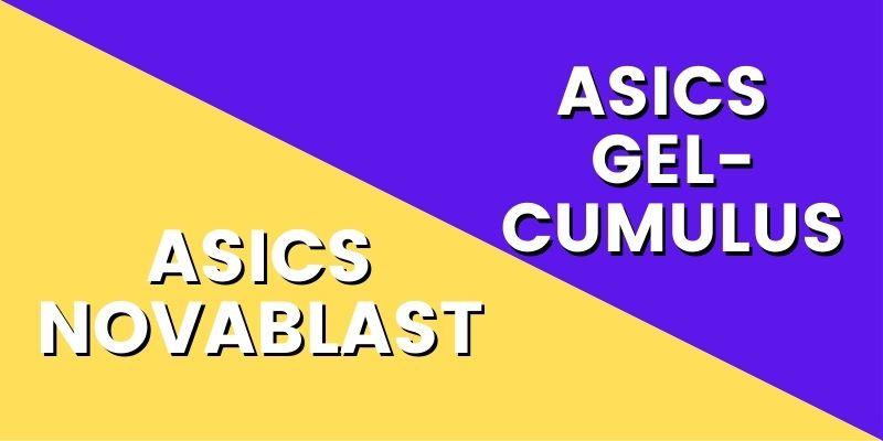 Asics Novablast Vs Asics Gel Cumulus HI-min