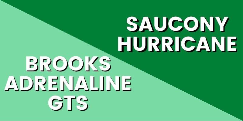 Brooks Adrenaline Vs Saucony Hurricane HI-min