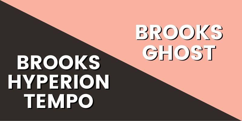 Brooks Hyperion Tempo Vs Ghost-min