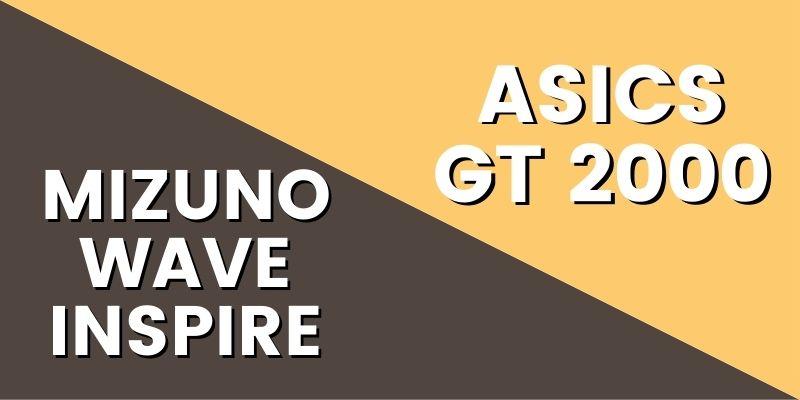 Mizuno Wave Inspire Vs Asics GT 2000 HI-min
