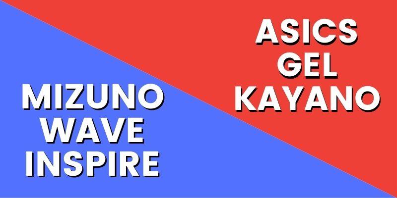 Mizuno Wave Inspire Vs Asics Gel Kayano-min