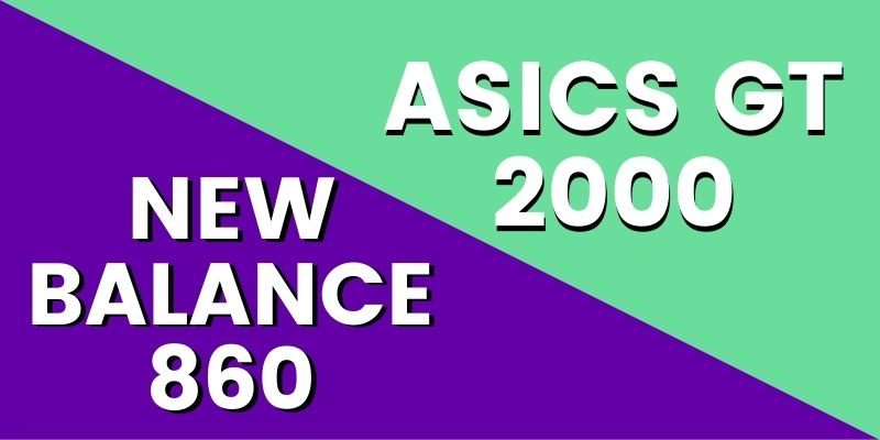 New Balance 860 Vs Asics GT 2000 HI-min