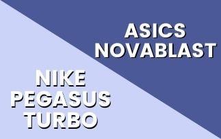 Nike Pegasus Turbo Vs Asics Novablast Thumbnails-min