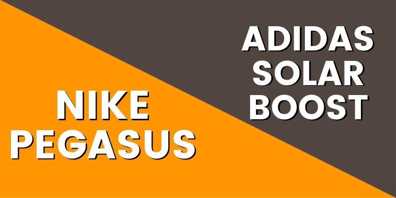 Nike Pegasus Vs Adidas Solar Boost HI-min