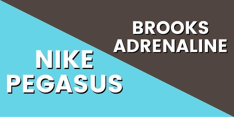 Nike Pegasus Vs Brooks Adrenaline HI-min