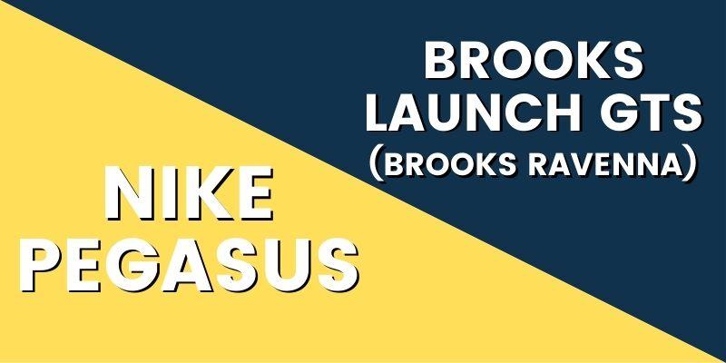 Nike Pegasus Vs Brooks Ravenna Brooks Launch GTS HI-min