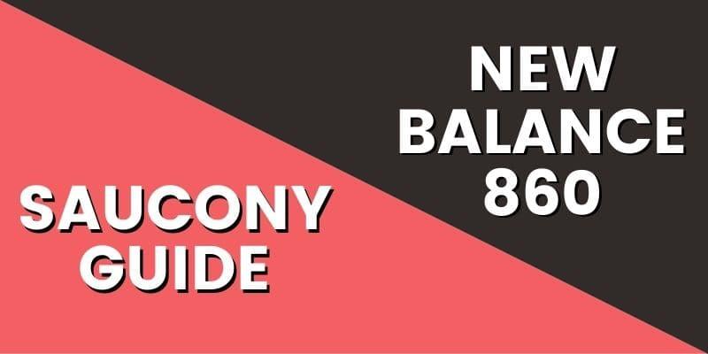 Saucony Guide Vs New Balance 860-min