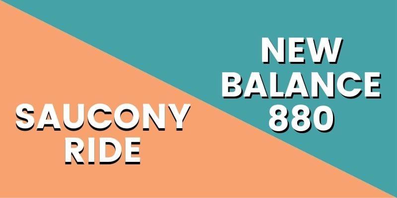 Saucony Ride Vs New Balance 880 HI-min