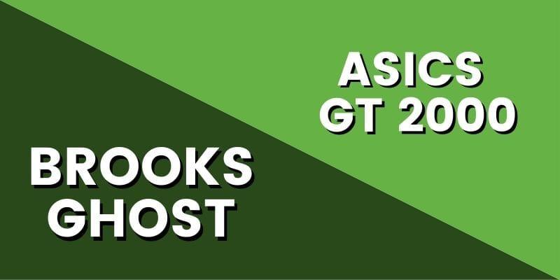 Brooks Ghost Vs Asics GT 2000 HI-min