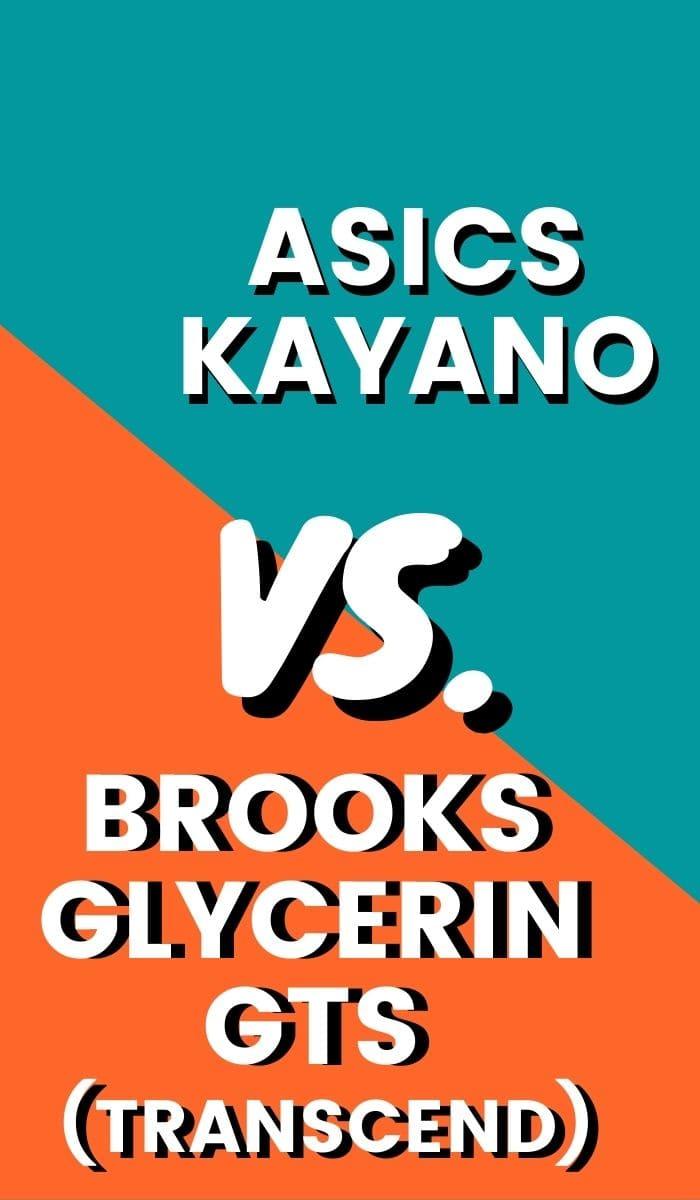 Brooks Glycerin GTS VS Asics Kayano Pin-min