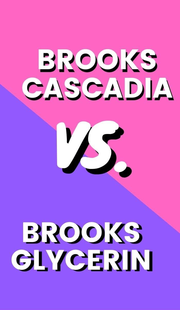 Brooks Glycerin Vs Cascadia Pin-min