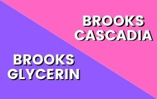 Brooks Glycerin Vs Cascadia: Which One Is The Best For You? [2021]