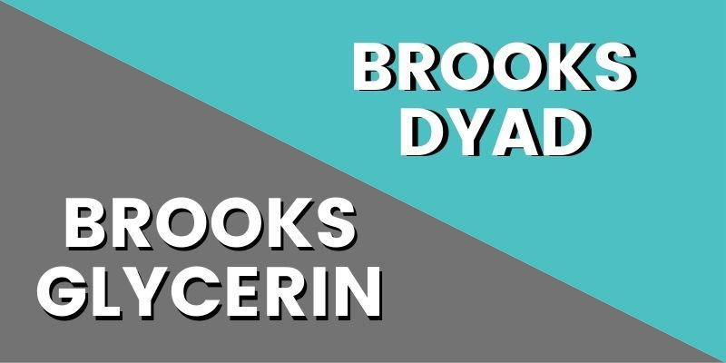 Brooks Glycerin Vs Dyad HI-min