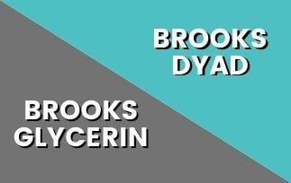 Brooks Glycerin Vs Dyad: Which One Is The Best For You? [2021]