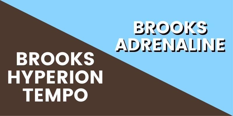 Brooks Hyperion Tempo Vs Adrenaline HI-min