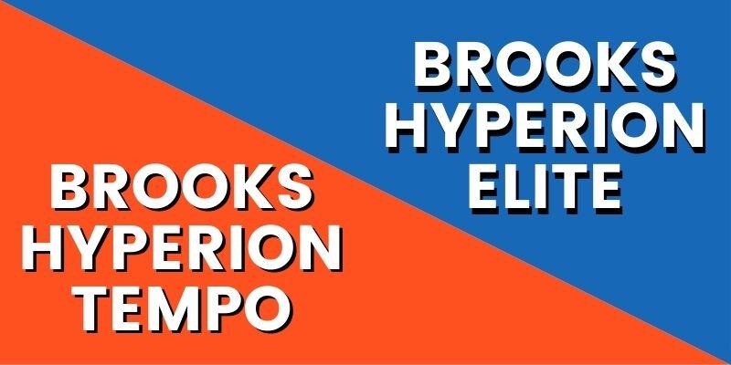 Brooks Hyperion Tempo Vs Elite HI-min