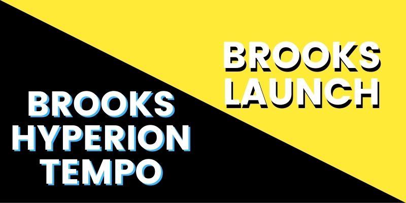 Brooks Hyperion Tempo Vs Launch HI-min