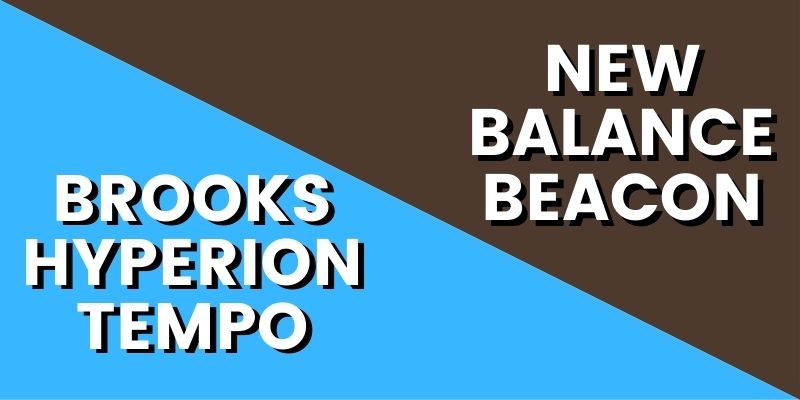 Brooks Hyperion Tempo Vs New Balance Beacon HI-min